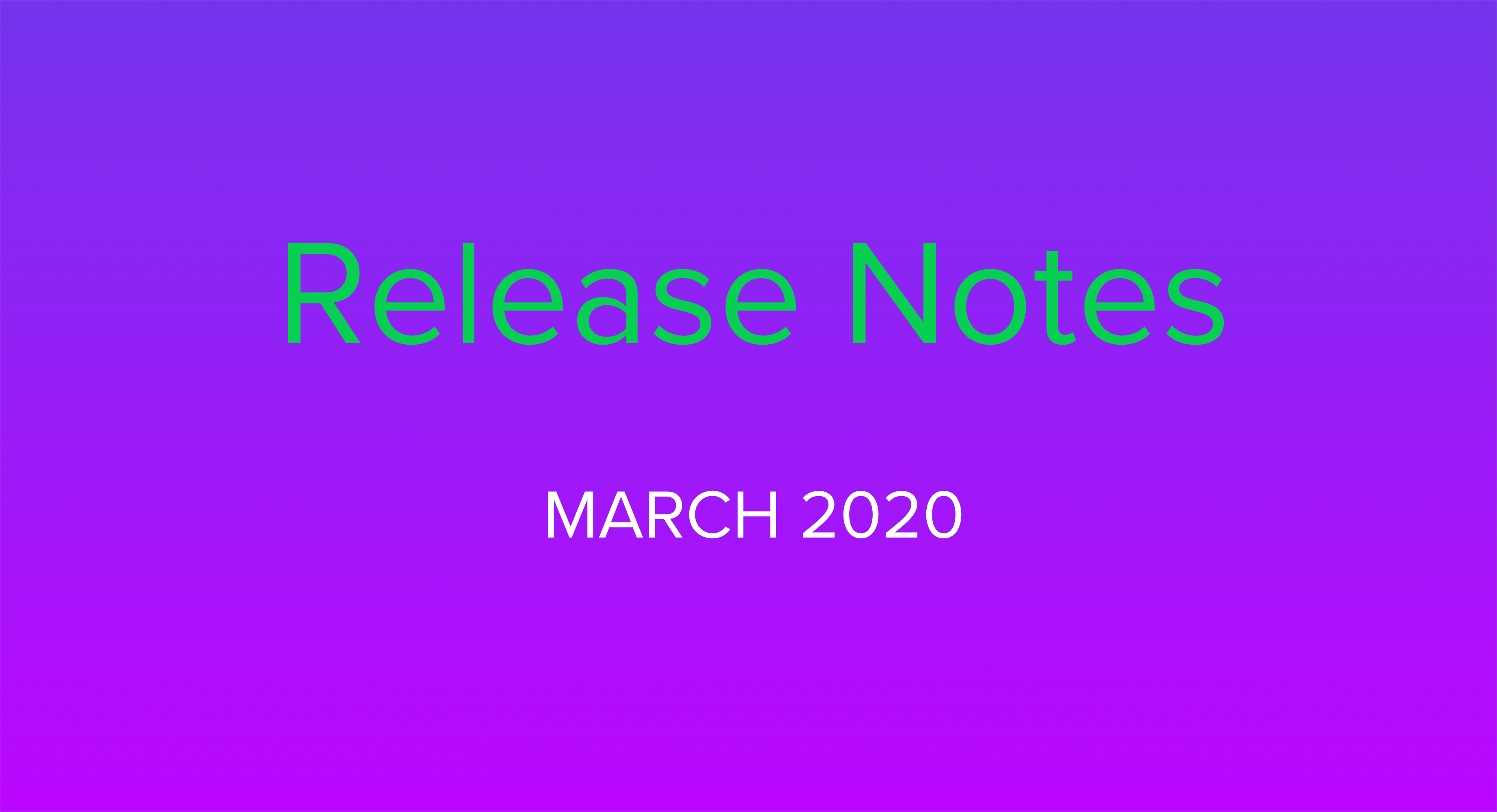 Release Notes March